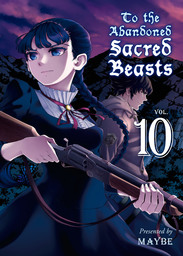 To The Abandoned Sacred Beasts Volume 10