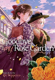 Goodbye, My Rose Garden Vol. 2