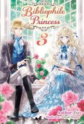 Bibliophile Princess: Volume 3