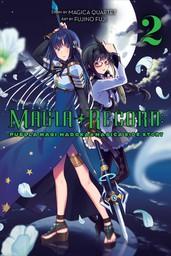 Magia Record: Puella Magi Madoka Magica Side Story, Vol. 2
