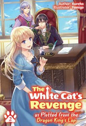 The White Cat's Revenge as Plotted from the Dragon King's Lap: Volume 2