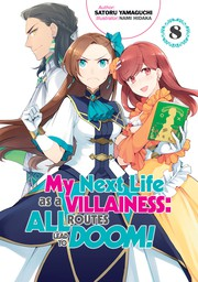 My Next Life as a Villainess: All Routes Lead to Doom! Volume 8