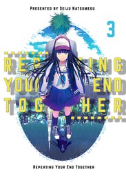 Repeating Your End Together, Chapter 3