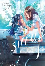 Syrup: A Yuri Anthology Vol. 2