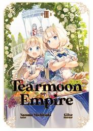 Tearmoon Empire: Volume 3