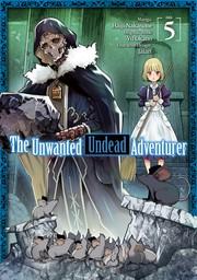 The Unwanted Undead Adventurer Volume  5