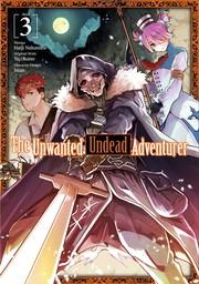 The Unwanted Undead Adventurer Volume 3
