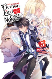 The Greatest Demon Lord Is Reborn as a Typical Nobody, Vol. 5