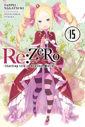 Re:ZERO -Starting Life in Another World-, Vol. 15