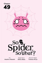 So I'm a Spider, So What?, Chapter 49