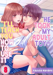 "He Took My Adult Toy - ""I'll Teach You How to Use It"" 8"