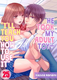 """He Took My Adult Toy - """"I'll Teach You How to Use It"""" 25"""