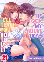 """He Took My Adult Toy - """"I'll Teach You How to Use It"""" 21"""