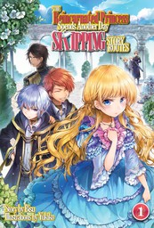 The Reincarnated Princess Spends Another Day Skipping Story Routes: Volume 1