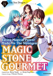 Magic Stone Gourmet:Eating Magical Power Made Me The Strongest Chapter 21: The Sea Dragon 1