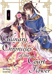 Culinary Chronicles of the Court Flower: Volume 4
