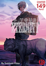To Your Eternity Chapter 149 Part2