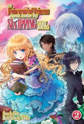 The Reincarnated Princess Spends Another Day Skipping Story Routes: Volume 2