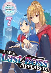 A Wild Last Boss Appeared! Volume 7